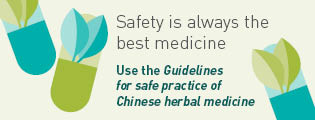 Use the Guidelines for safe practice of Chinese herbal medicine
